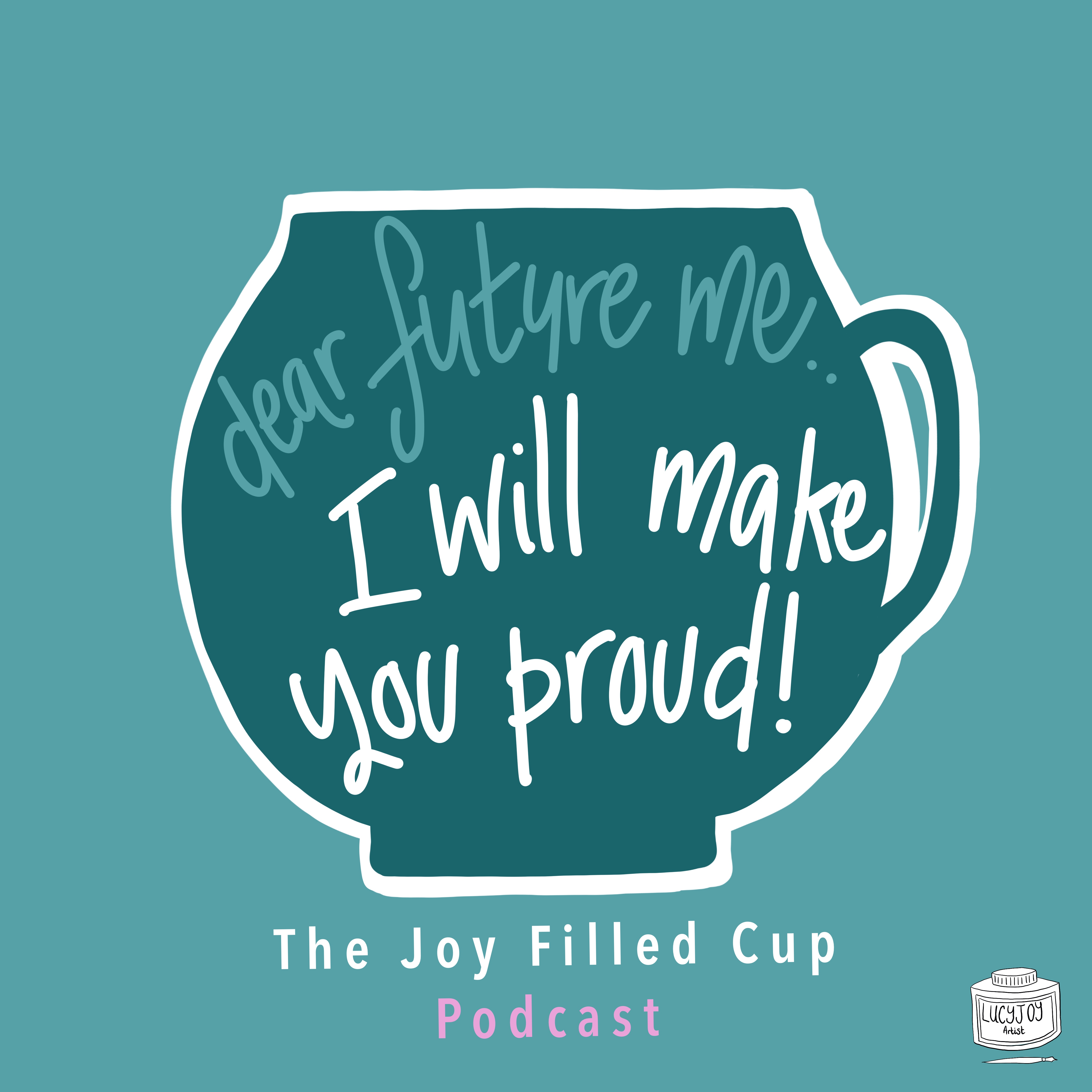 Dear future me - the joy filled cup